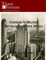 Conrad Hilton: Revelled in Hotel Deals