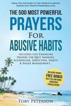 Prayer the 500 Most Powerful Prayers for Abusive Habits