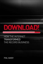 Download! How The Internet Transformed The Record Business