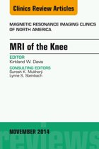 MRI of the Knee, An Issue of Magnetic Resonance Imaging Clinics of North America, E-Book
