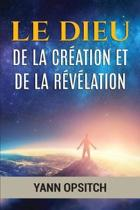 Le Dieu de la Creation Et de la Revelation