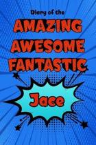 Diary of the Amazing Awesome Fantastic Jace