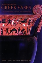 Understanding Greek Vases - A Guide to Terms, Styles, and Techniques