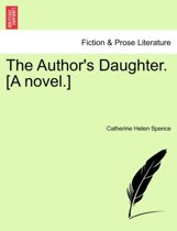 The Author's Daughter. [A Novel.] Vol. II.