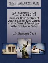 U.S. Supreme Court Transcript of Record Superior Court of State of Washington for King County et al. V. State of Washington on the Relation of Yellow