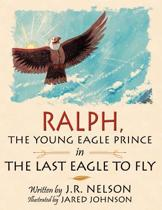 Ralph, The Young Eagle Prince in The Last Eagle to Fly