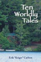 Ten Worldly Tales
