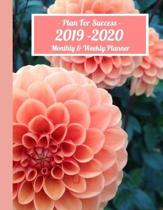 Plan for Success Monthly and Weekly Planner 2019 - 2020: Calendar Schedule Plans Reminders Priorities Goals and To Do List Peach Flowers