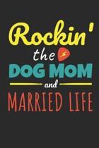 Rockin The Dog Mom Married Life