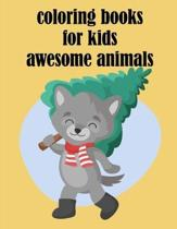 coloring books for kids awesome animals: Children Coloring and Activity Books for Kids Ages 2-4, 4-8, Boys, Girls, Fun Early Learning