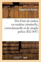 Des Frais de Justice En Mati re Criminelle, Correctionnelle Et de Simple Police