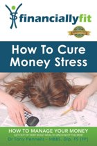 How to Cure Money Stress