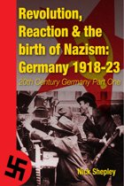 Reaction, Revolution and The Birth of Nazism