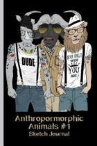 Anthropomorphic Animals #1 Sketch Journal