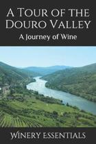 A Tour of the Douro Valley