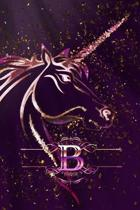 B: Monogram Initial Personalised Letter B Journal Notebook For Unicorn Lovers & Believers, 6x9, 120 Lined Blank Pages (60