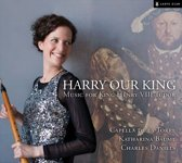 Harry Our King: Music For King Hen