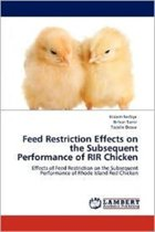 Feed Restriction Effects on the Subsequent Performance of Rir Chicken