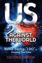 Us Against the World, Before Saying, i Do