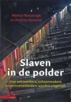 Slaven in de polder