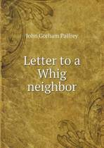 Letter to a Whig Neighbor