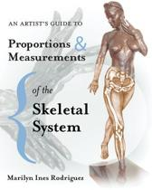 An Artist's Guide to Proportions & Measurements of the Skeletal System