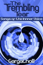 The Trembling Tear: Songs of the Inner Voice