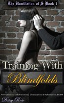 The Humiliation of S Book 1: Training With Blindfolds