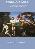 Paradox Lost: A Divine Comedy Book III
