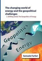 The Changing World of Energy and the Geopolitical Challenges