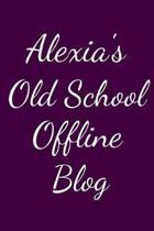 Alexia's Old School Offline Blog