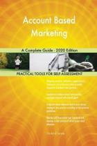 Account Based Marketing a Complete Guide - 2020 Edition