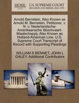 Arnold Bernstein, Also Known as Arnold M. Bernstein, Petitioner, V. N. V. Nederlandsche-Amerikaansche Stoomvaart-Maatschappij, Also Known as Holland-American Line. U.S. Supreme Court Transcript of Record with Supporting Pleadings