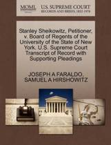 Stanley Sheikowitz, Petitioner, V. Board of Regents of the University of the State of New York. U.S. Supreme Court Transcript of Record with Supporting Pleadings