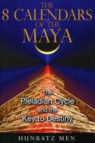 The 8 Calendars of the Maya