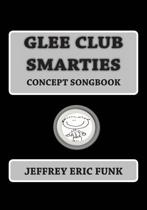 Glee Club Smarties Concept Songbook