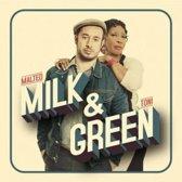 Malted Milk & Toni Green - Milk & Green
