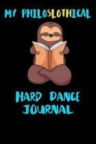 My Philoslothical Hard Dance Journal