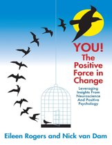 You the Positive Force In Change: Leveraging Insights from Neuroscience and Positive Psychology
