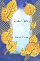 Tender Gold