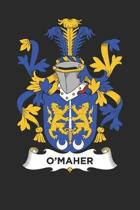 O'Maher: O'Maher Coat of Arms and Family Crest Notebook Journal (6 x 9 - 100 pages)