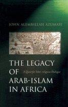 The Legacy of Arab-Islam in Africa