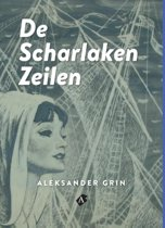 Aleksander Grin 1 - De Scharlaken zeilen