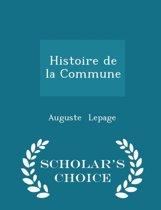 Histoire de La Commune - Scholar's Choice Edition