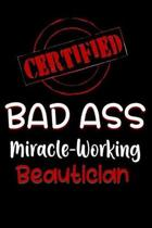 Certified Bad Ass Miracle-Working Beautician