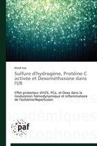 Sulfure d'Hydrog ne, Prot ine C Activ e Et Dexam thasone Dans l'I/R