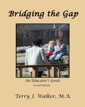 Bridging the Gap, an Educator's Guide, 2nd Edition