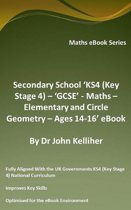 "Secondary School ""KS4 (Key Stage 4) – ""GCSE' - Maths – Elementary and Circle Geometry – Ages 14-16' eBook"