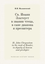 St. John Chrysostom in the Rank of Reader, in Dignity of Deacon and Presbyter