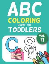 ABC Coloring Books for Toddlers Vol.11: A to Z coloring sheets, JUMBO Alphabet coloring pages for Preschoolers, ABC Coloring Sheets for kids ages 2-4,